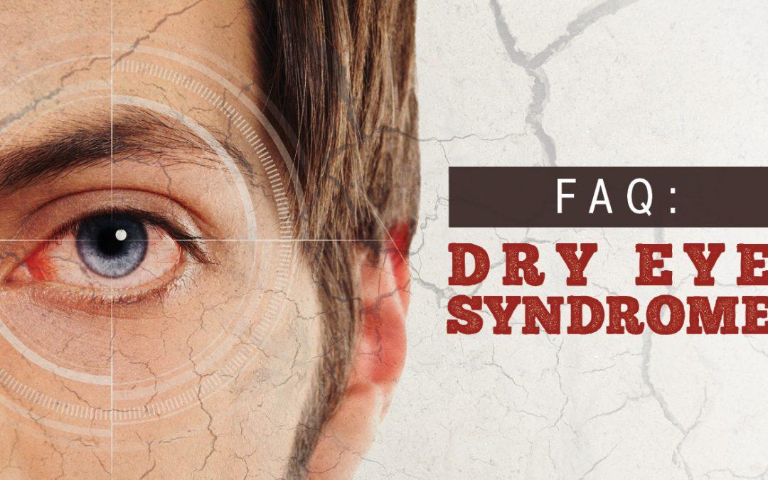 FAQ Dry Eye Syndrome