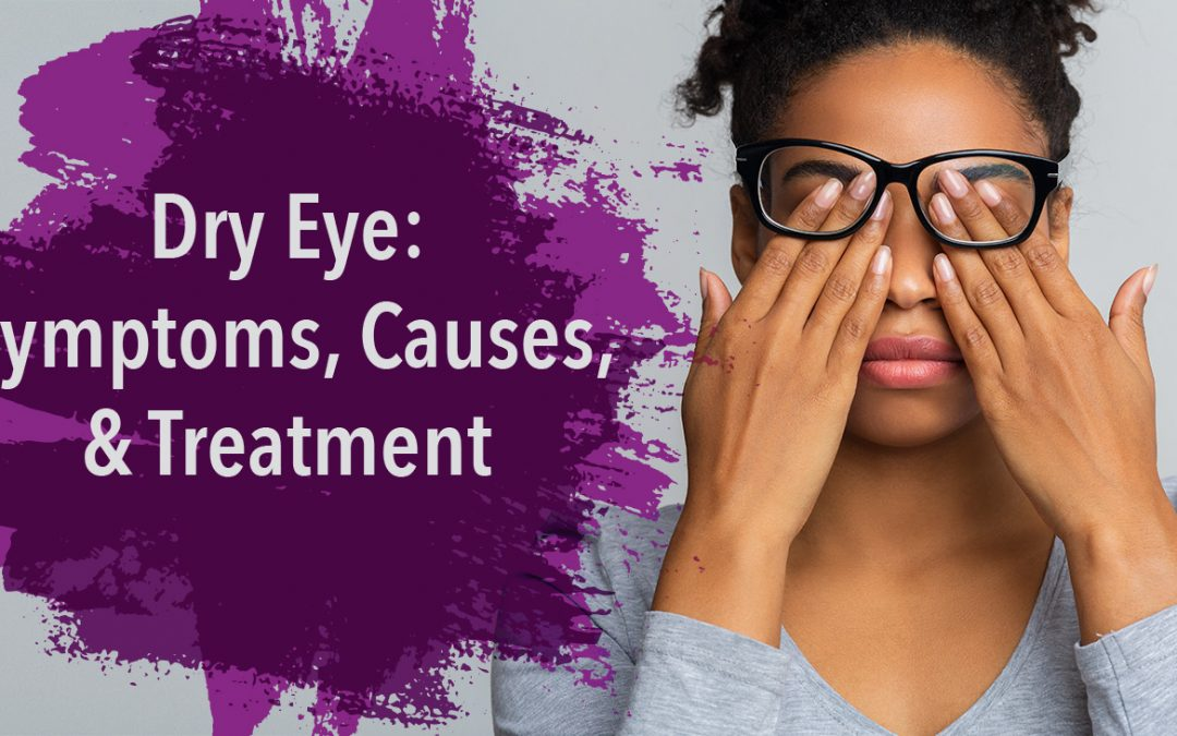 Dry Eye: Symptoms, Causes, and Treatment